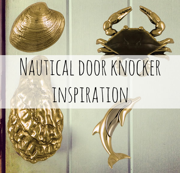 & Nautical Door Knocker Inspiration | DailyMilk